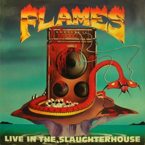 03 Flames - Live in the Slasughter House